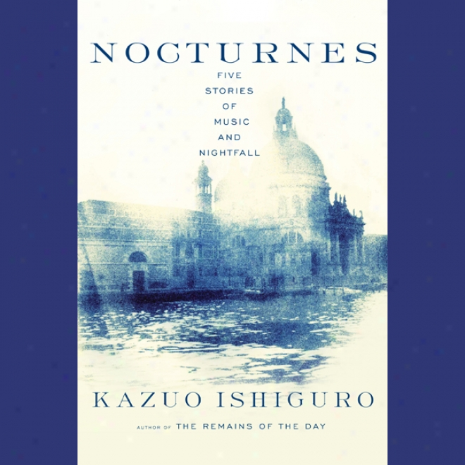 Nocturnes: Five Stories Of Music And Nightfall (unabridged)