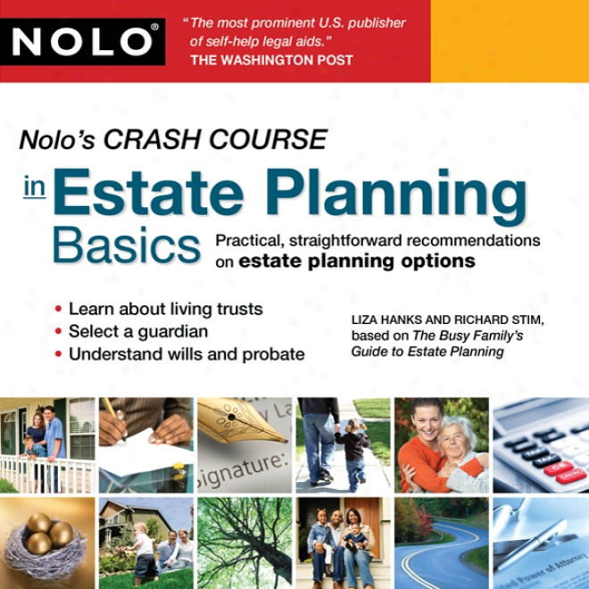 Nolo's Crash Course In Estate Planning Basics: Practical Straightforward Recommendations On Estate Planning Options (unabridged)