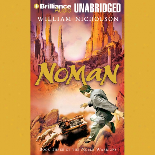 Noman: Book Three Of The Noble Warriors (unabridged)