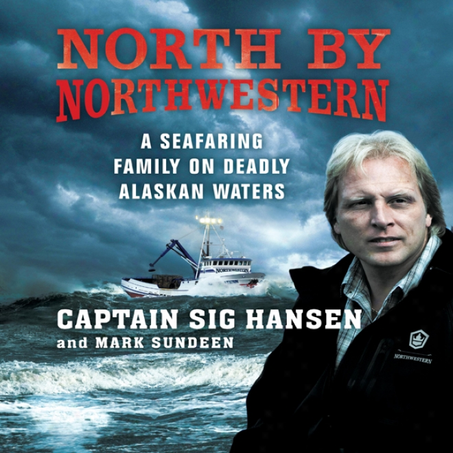North By Northwestern: A Seafa5ing Fmily On Deadly Alaskan Waters