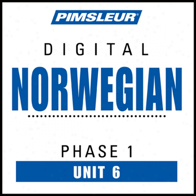 Norwegian Phase 1, Unit 06: Learn T oSpeak And Understand Norwegian With Pimsleur Language Programs