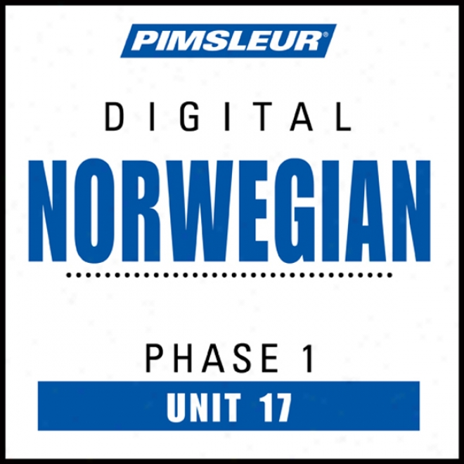 Norwegian Phase 1, Unit 17: Learn To Speak And Understand Norwegian With Pimsleur Language Programs