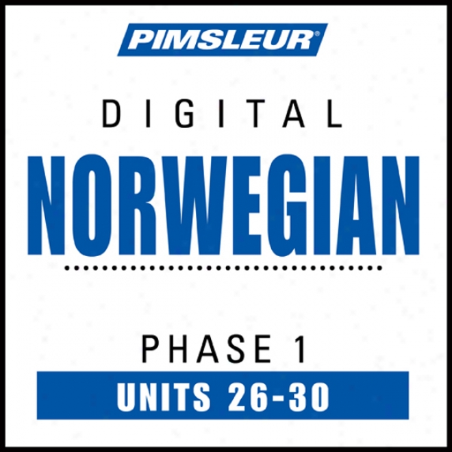 Norwegian Phase 1, Unit 26-30: Learn To Speak And Understand Norwegian With Pimsleur Language Programs