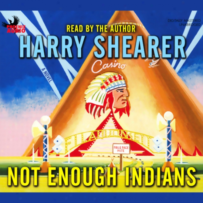 Not Enoubh Indians (unabridged)