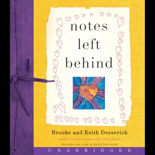 Notes Left Beihnd (unabridged)