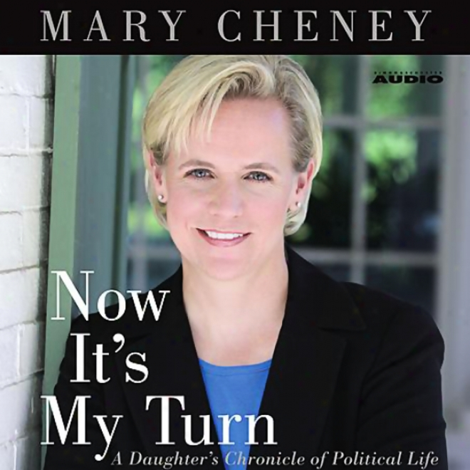 Now It's My Turn: A Daughter's Chronicle Of Political Real person