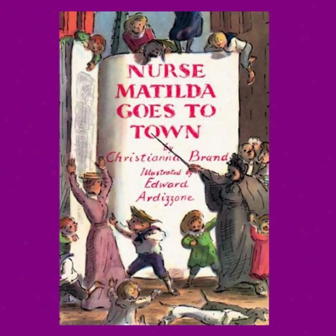 Nurse Matilda Goes To Town (unabridged)