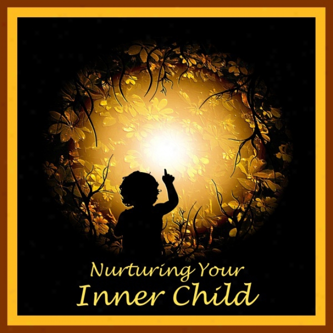 Nurturing Your Inner Child: A Powerful Formula To Soothe Anxiety And Heal Emotional Wounds (unabridged)