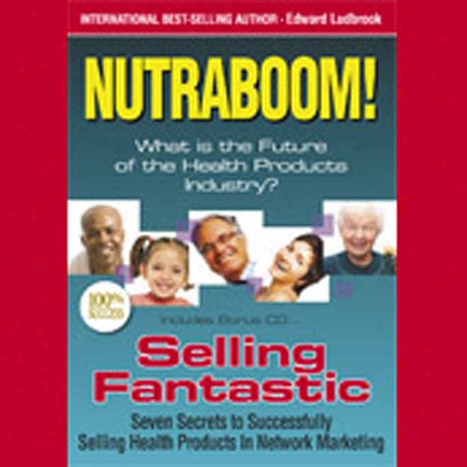 Nutraboom: What Is The Future Of The Soundness Products Industry? (unabridged)