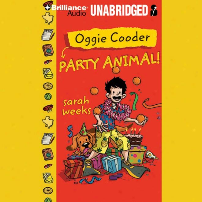Oggie Cooder: Party Animal (unabridged)