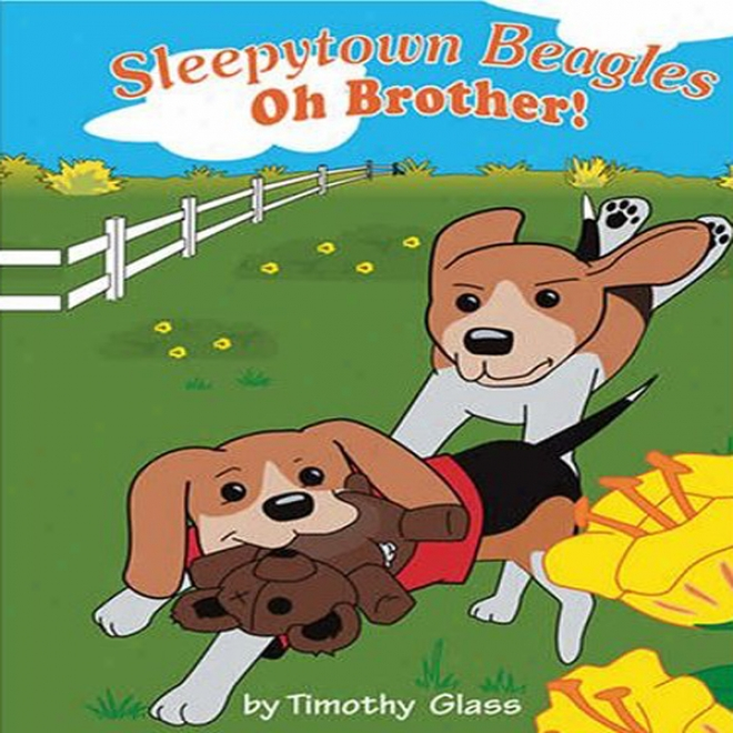 Oh, Brother!: Sleepytown Beagles (unabridged)