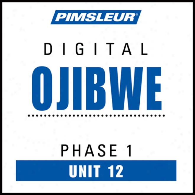 Ojibwe Appearance 1, Unit 12: Learn To Speak And Understand Ojibwe With Pimsleur Language Programs