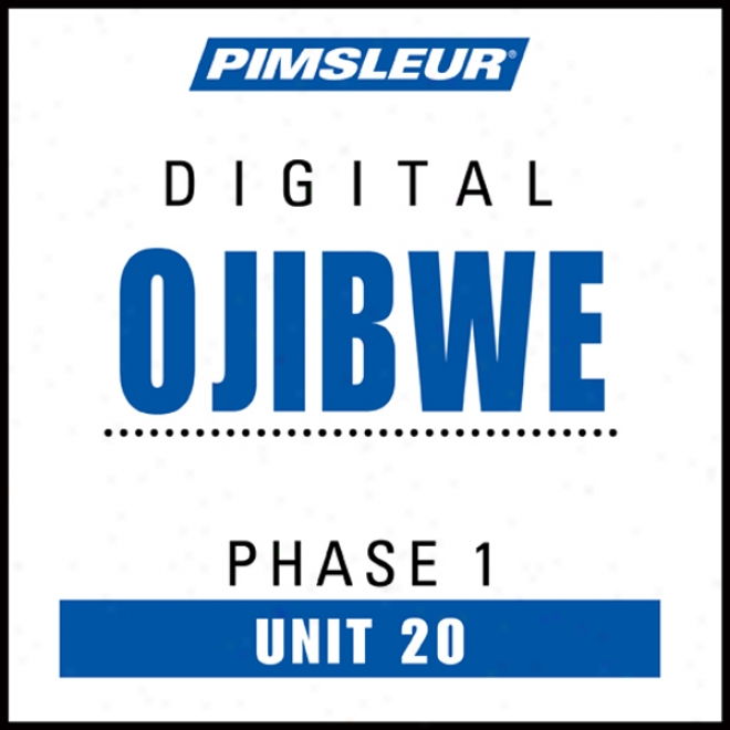 Ojibwe Phase 1, Unit 20: Learn To Speak And Understand Ojibwe With Pimsleur Language Programs