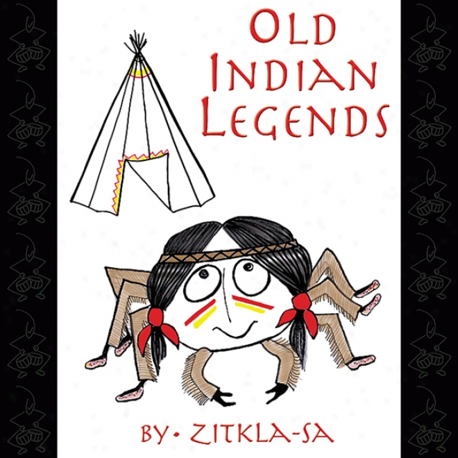 Old Indian Legends (unabridged)
