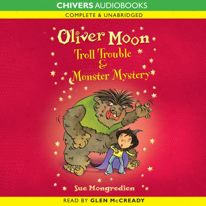 Oliver Month: Troll Trouble & Monster Mystery (unabridged)