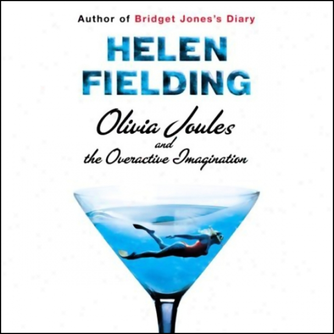 Olivia Joules And The Overactive Imagination (unabridged)
