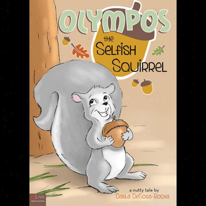 Olympos The Selfish Squirrel (unabridged)