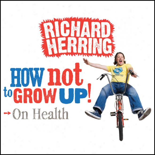 On Health: How Not To Grow Up