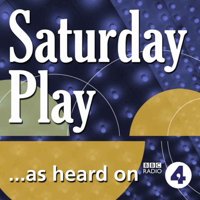 On The Ceiling (bbc Radio 4: Saturday Play)