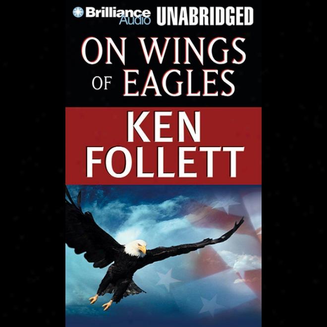 On Wings Of Eagles (unabridged)