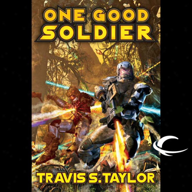 One Good Soldier: Tau Ceti, Book 3 (unabridged)