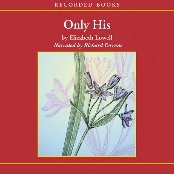 Only His (unabridged)