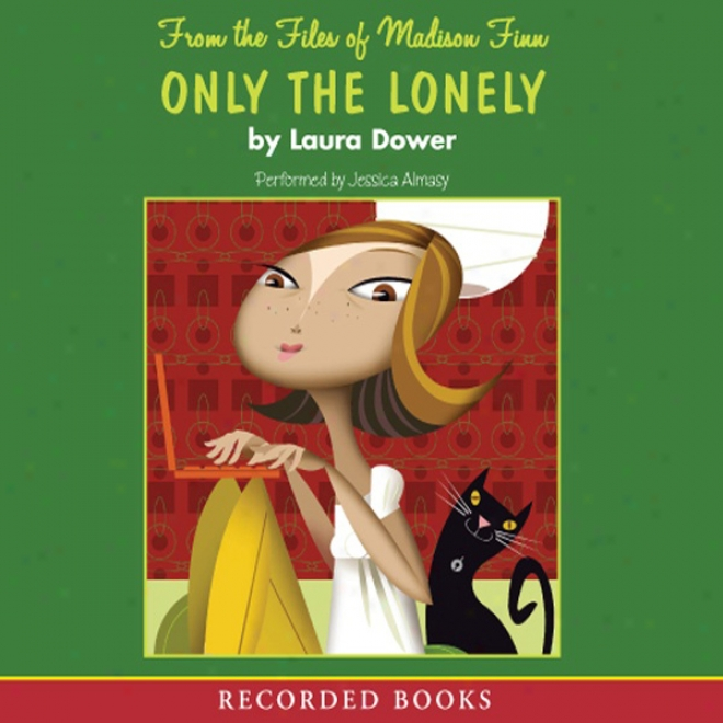 Only The Lonely: From The Files Of Madison Finn, Book 1 (unabridged)