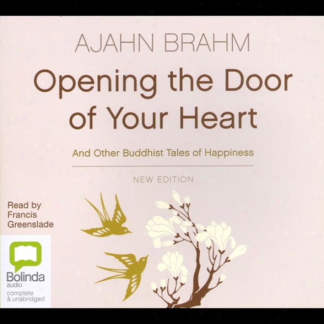First The Door Of Your Heart: And Other Buddhist Tales Of Happiness (unabridged)