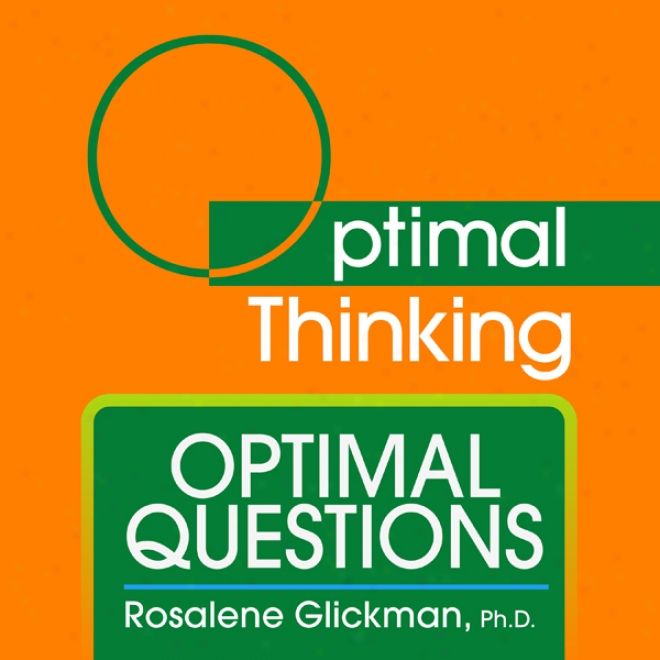 Optimal Questions: With Optimal Thinking (unabridged)