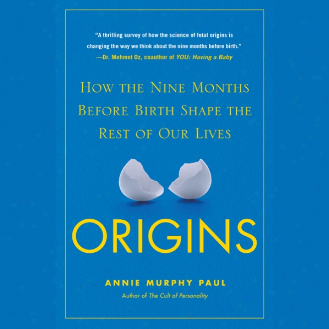 Origins: Ho The Nine Months Before Birth Shape The Rest Of Our Lives (unabridged)