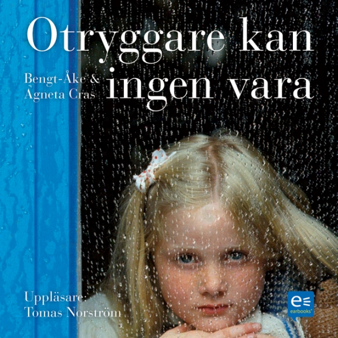 Otryggare Kan Ingen Vara [insecure, No One Be able to Be] (unabridged)
