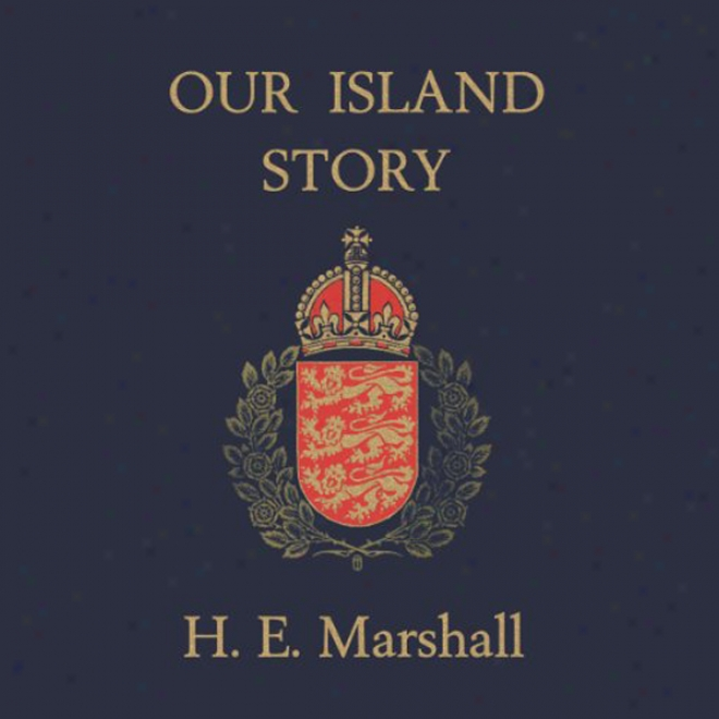 Our Island Story: Perfect Set Of Five Volumes (unabridged)