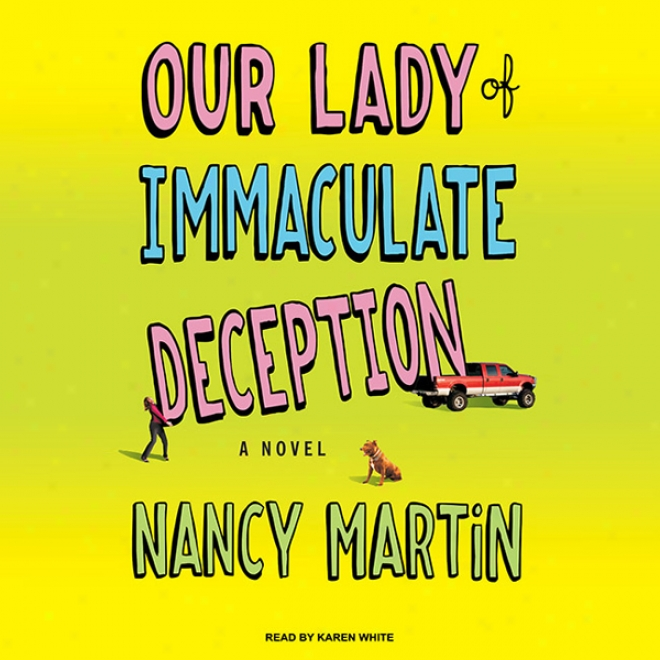 Our Lday Of Immaculate Deception: A Novel (unabridged)