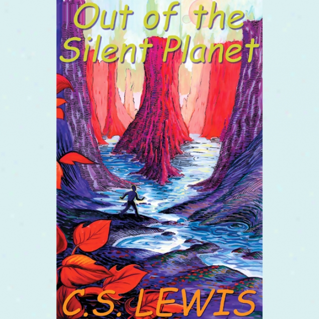 Out Of The Silent Planet (unabridged)