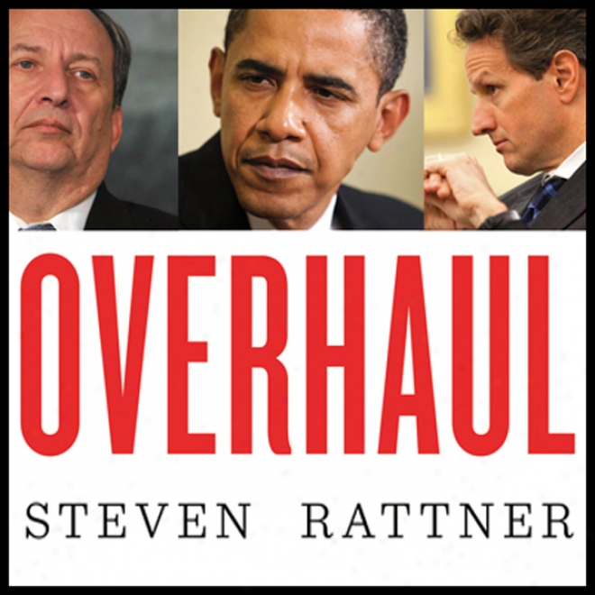 Overhaul: An Insider's Account Of The Obama Administration's Emergency Rescue Of The Auto Industry (unabridged)