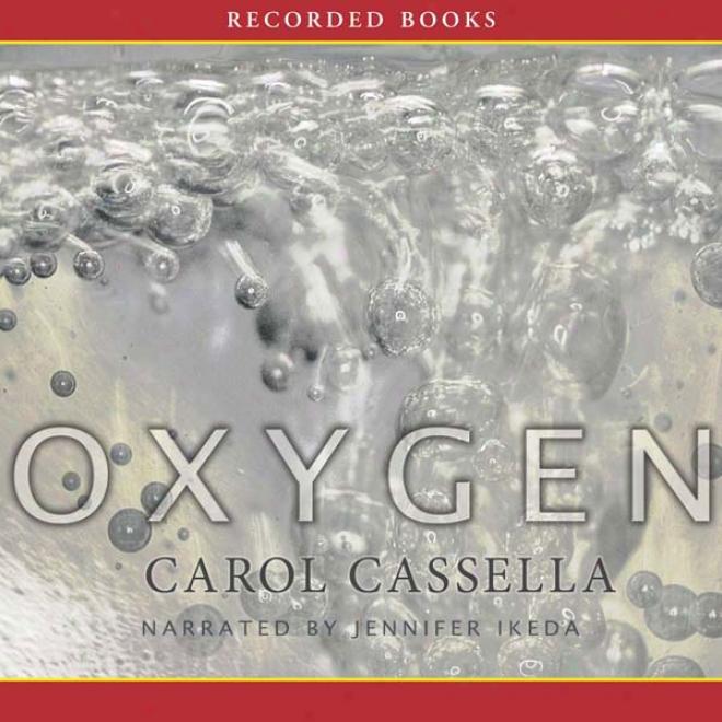 Oyxgen: A Novel (unabridged)