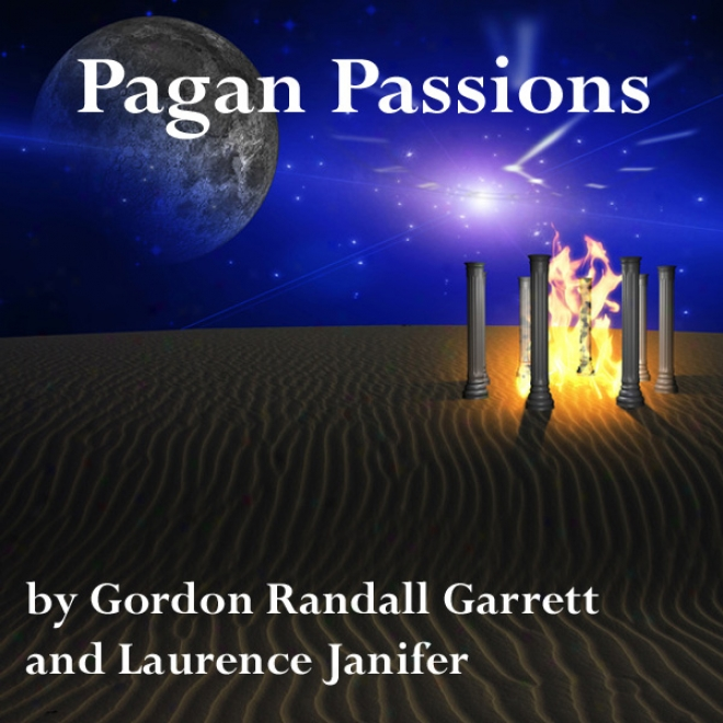 Pwgan Passions (unabridged)