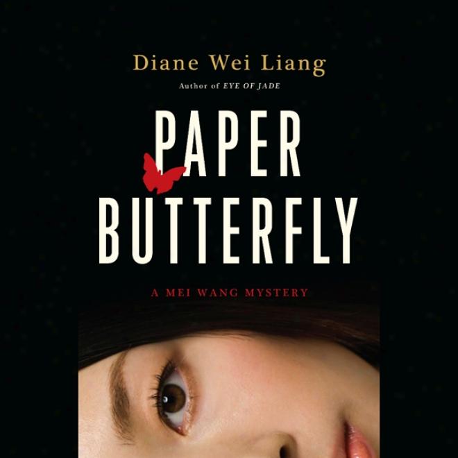 Paper Butterfly: A Mei Wang Mystery (unabridged)