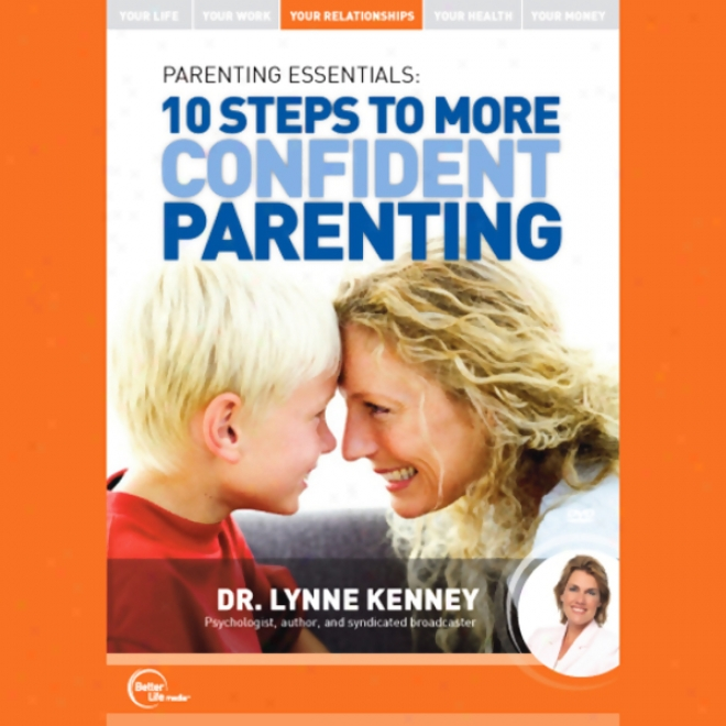 Parenting Essentials: 10 Steps To More Confident Parentijg (live)