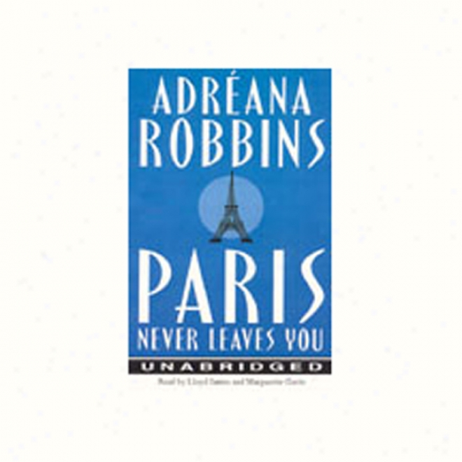 Paris Never Leaves You (unabridged)