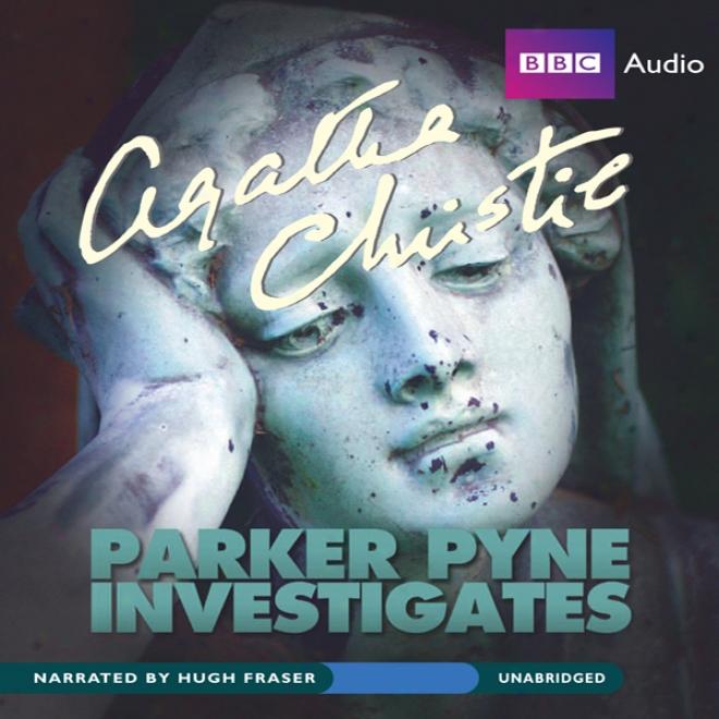 Parker Pyne Investigates (unabridged)