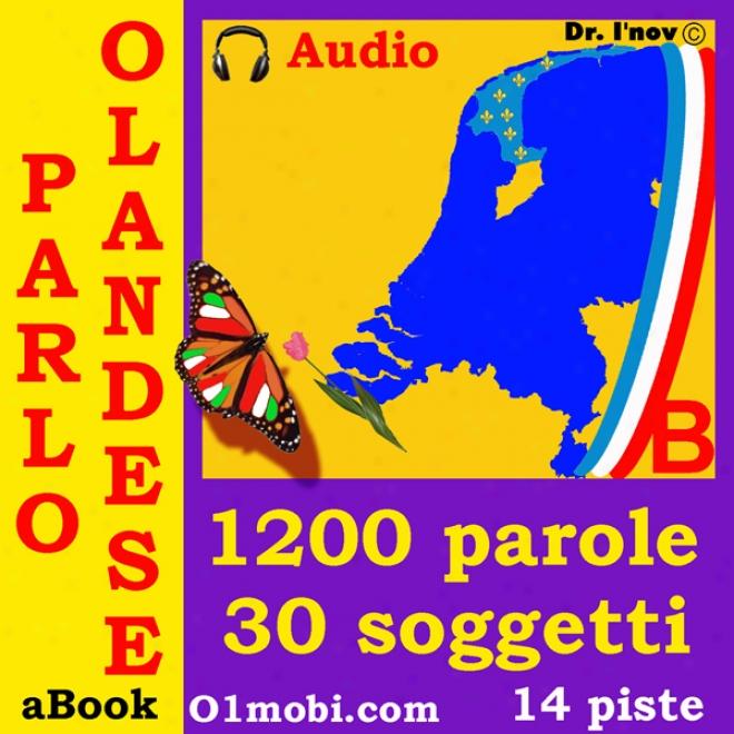Parlo Olandese (con Mozart) - Volume Base [dutch For Italian Speakers] (unabridged)