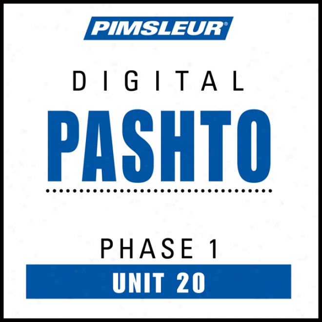 Pashto Phase 1, Unit 20: Learn To Talk And Understand Pashto With Pimsleur Language Programs
