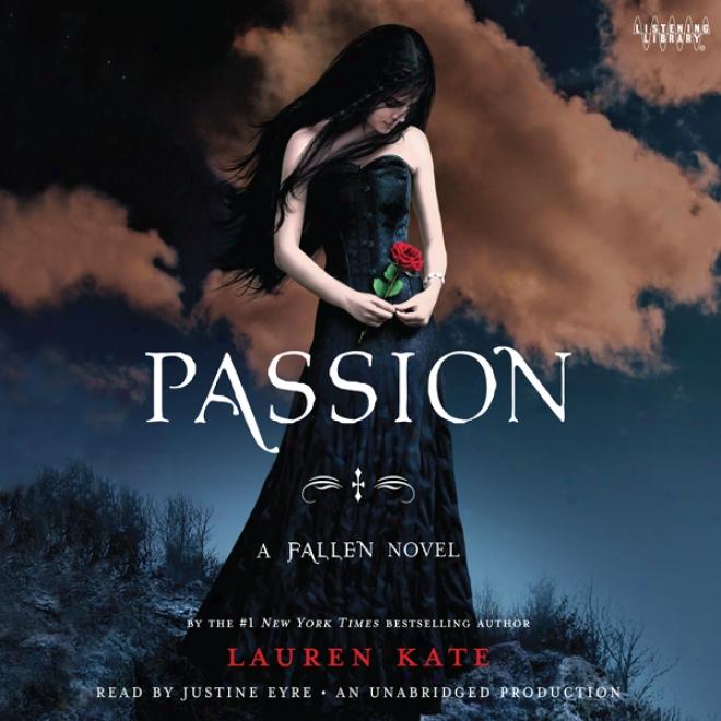 Passion: A Fallen Novel (unabridged)