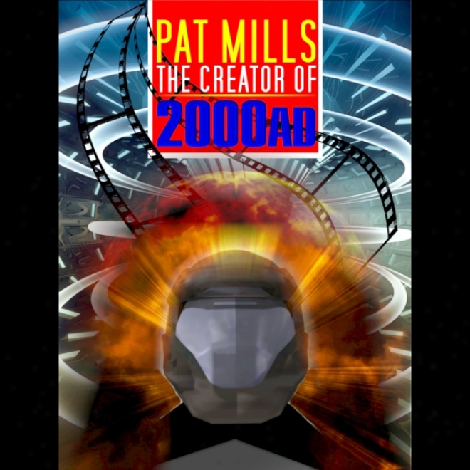 Pat Mills: The Creator Of 2000 Ad And Judge Dredd (unabridged)