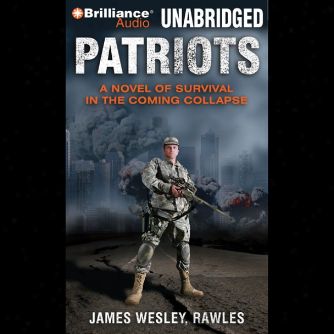 Patrikts: A Novel Of Survival In The Coming Collapse (ubnridged)