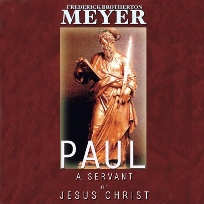 Paul: A Servant Of Jesus The Anointed (unabridged)