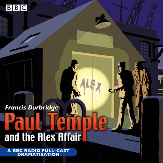 Paul Temple And The Alex Affair (dramatized)