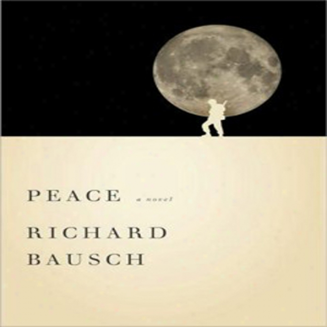 Peace: A Novel (unabridged)