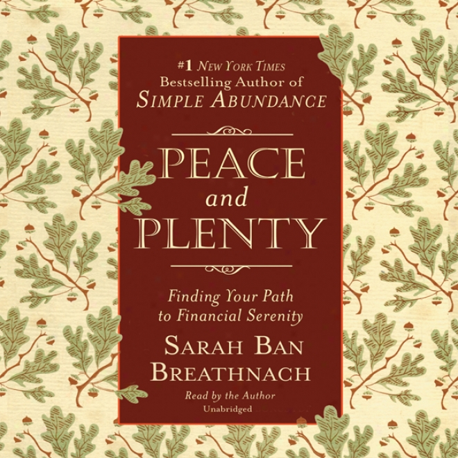 Peace And Plenty: Finding Your Path To Financial Serenity (unabridged)